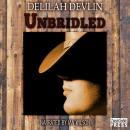 Unbridled (Unabridged) Audiobook, by Delilah Devlin