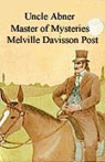 Uncle Abner: Master of Mysteries (Unabridged), by Melville Davisson Post