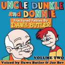 Uncle Dunkle and Donnie 2: More Fractured Fables from the Voice of Yogi Bear! (Unabridged) Audiobook, by Daws Butler
