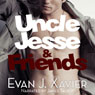 Uncle Jesse & Friends (Unabridged), by Evan J. Xavier