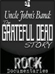 Uncle Johns Band: The Grateful Dead Story (Unabridged) Audiobook, by Geoffrey Giuliano
