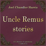 Uncle Remus Stories (Skazki Dyadyushki Rimusa) (Unabridged) Audiobook, by Joel Chandler Harris