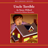 Uncle Terrible: More Adventures of Anatole (Unabridged) Audiobook, by Nancy Willard