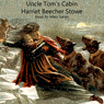 Uncle Toms Cabin: Life Among the Lowly (Unabridged) Audiobook, by Harriet Beecher Stowe