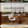Unclutter Your Life in One Week (Unabridged), by Erin R. Doland
