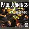 Uncovered (Unabridged), by Paul Jennings