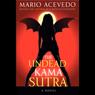 The Undead Kama Sutra (Unabridged)