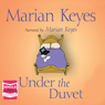 Under the Duvet (Unabridged), by Marian Keyes
