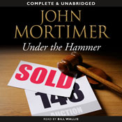 Under the Hammer (Unabridged), by John Mortimer