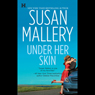 Under Her Skin: Lone Star Sisters, Book 1 (Unabridged), by Susan Mallery