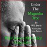 Under the Magnolia Tree: What Does a Mint Julep Taste Like? (Unabridged) Audiobook, by Will Bevis