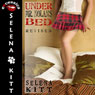 Under Mr. Nolans Bed: Revised: A Pseudo Incest FFM Menage Erotic Romance (Unabridged) Audiobook, by Selena Kitt