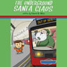 The Underground Santa Claus (Unabridged) Audiobook, by Edward R. Moline