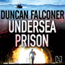 Undersea Prison: John Stratton Book 4 (Unabridged) Audiobook, by Duncan Falconer