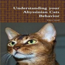 Understanding Your Abyssinian Cats Behavior (Unabridged), by Vince Stead
