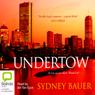 Undertow (Unabridged) Audiobook, by Sydney Bauer