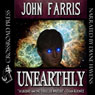Unearthly (Unabridged) Audiobook, by John Farris