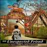 An Unexpected Friend (Unabridged) Audiobook, by Bob Jordan