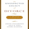 The Unexpected Legacy of Divorce: A 25-Year Landmark Study Audiobook, by Judith Wallerstein