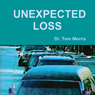 Unexpected Loss (Unabridged) Audiobook, by Dr. Tom Morris
