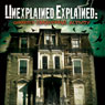 Unexplained Explained: Ghostly Paranormal Activity, by Paul Wookey