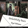 Unfaithfully Yours (Unabridged), by Nigel Williams