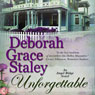 Unforgettable (Unabridged) Audiobook, by Deborah Grace Staley