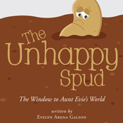 The Unhappy Spud: The Window to Aunt Evies World (Unabridged) Audiobook, by Evelyn Arena Galson