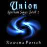 Union: Spirian Saga, Book 2 (Unabridged) Audiobook, by Rowena Portch
