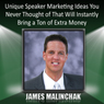 Unique Speaker Marketing Ideas You Never Thought of That Will Instantly Bring a Ton of Extra Money, by James Malinchak