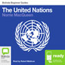 The United Nations: Bolinda Beginner Guides (Unabridged) Audiobook, by Norrie MacQueen