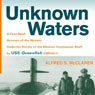 Unknown Waters: A First-Hand Account of the Historic Under-Ice Survey of the Siberian Continental Shelf by USS Queenfish (Unabridged) Audiobook, by Dr. Alfred S. McLaren