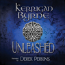 Unleashed: The Highland Historical Trilogy (Unabridged) Audiobook, by Kerrigan Byrne