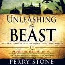 Unleashing the Beast: The Coming Fanatical Dictator and His Ten-Nation Coalition (Unabridged) Audiobook, by Perry Stone