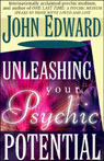 Unleashing Your Psychic Potential (Unabridged), by John Edward