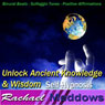 Unlock Ancient Knowledge & Wisdom Hypnosis: Universal Connection & Find Answers, Guided Meditation, Binaural Beats, Positive Affirmations, Solfeggio Tones, by Rachael Meddows