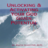 Unlocking and Activating Your God Given Potential (Unabridged), by Dr. Martin W. Oliver