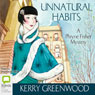 Unnatural Habits (Unabridged) Audiobook, by Kerry Greenwood