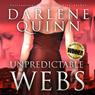 Unpredictable Webs (Unabridged), by Darlene Quinn