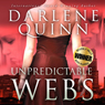 Unpredictable Webs (Unabridged) Audiobook, by Darlene Quinn