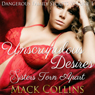 Unscrupulous Desires: Sisters Torn Apart: Dangerous Family Secrets, Volume 1 (Unabridged), by Mack Collins