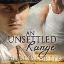An Unsettled Range: Stories from the Range (Book 3) (Unabridged) Audiobook, by Andrew Grey