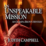 An Unspeakable Mission: An Olympia Brown Mystery, Book 2 (Unabridged), by Judith Campbell