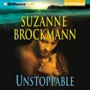 Unstoppable: Love with the Proper Stranger and Letters to Kelly (Unabridged) Audiobook, by Suzanne Brockmann