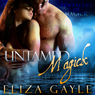 Untamed Magick: Pentacles of Magick (Unabridged), by Eliza Gayle