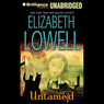 Untamed: Medieval Trilogy, Book 1 (Unabridged), by Elizabeth Lowell