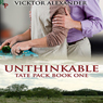 Unthinkable: Tate Pack Series, Book 1 (Unabridged), by Vicktor Alexander