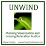 Unwind: Morning Visualization and Evening Relaxation Audios, by Clara Chorley