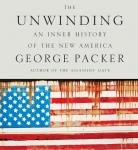 The Unwinding: An Inner History of the New America (Unabridged), by George Packer