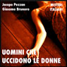 Uomini che uccidono le donne (Men Who Kill Women) (Unabridged) Audiobook, by Jacopo Pezzan